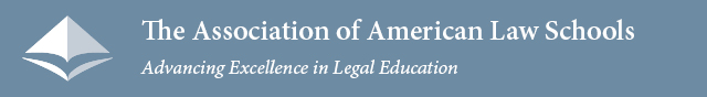 The Association of American Law Schools: Advancing Excellence in Legal Education