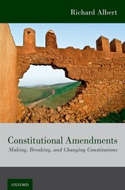 Book Cover-Constitutional Amendments: Making, Breaking, and Changing Constitutions