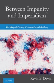 Book Cover-Between Impunity and Imperialism: The Regulation of Transnational Bribery