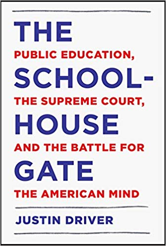 Book Cover-The Schoolhouse Gate: Public Education, the Supreme Court and the Battle for the American Mind