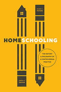 Book Cover-Homeschooling: The History and Philosophy of a Controversial Practice