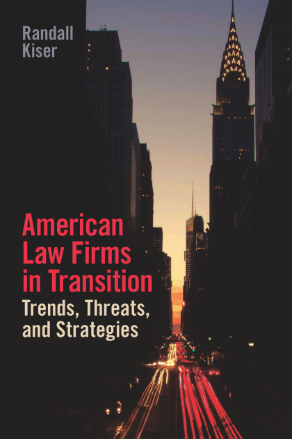 Book Cover-American Law Firms in Transition: Trends, Threats, and Strategies