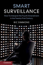 Book Cover-Smart Surveillance: How to Interpret the Fourth Amendment for the Twenty-First Century