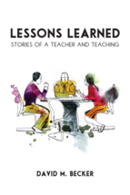 Book Cover-Lessons Learned: Stories of a Teacher and Teaching