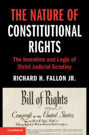 Book Cover-The Nature of Constitutional Rights: The Invention and Logic of Strict Judicial Scrutiny