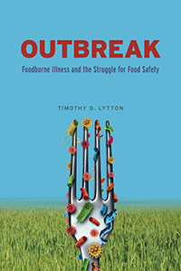 Book Cover-Outbreak: Foodborne Illness and the Struggle for Food Safety