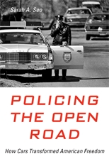 Book Cover-Policing the Open Road: How Cars Transformed American Freedom