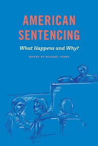 Book Cover-American Sentencing: What Happens and Why?