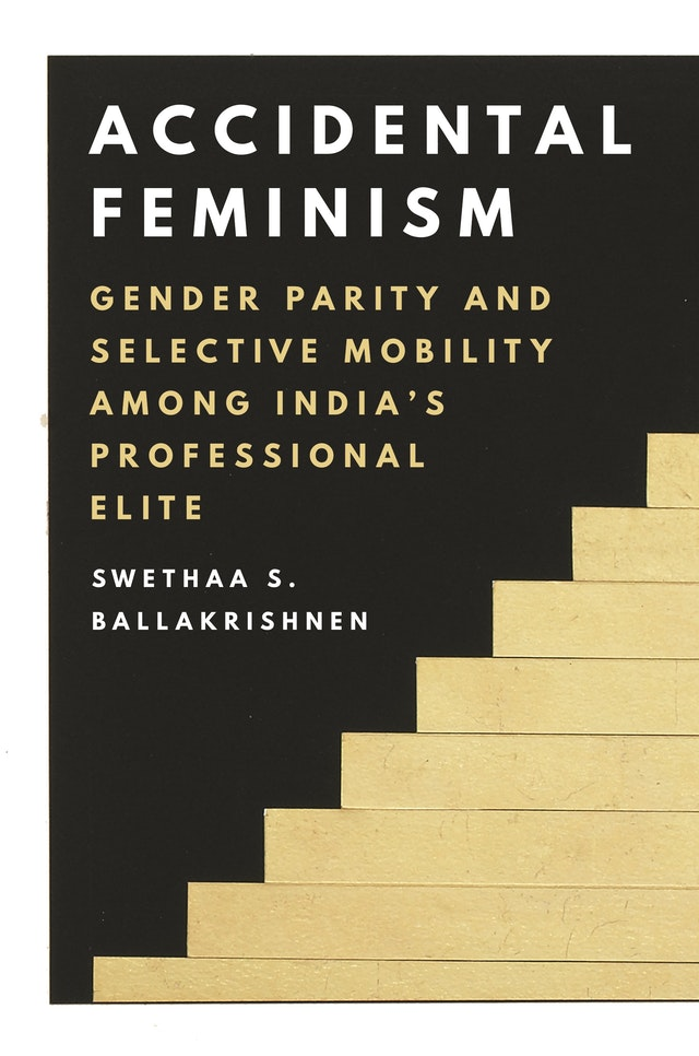 Book Cover-Accidental Feminism: Gender Parity and Selective Mobility among India's Professional Elite